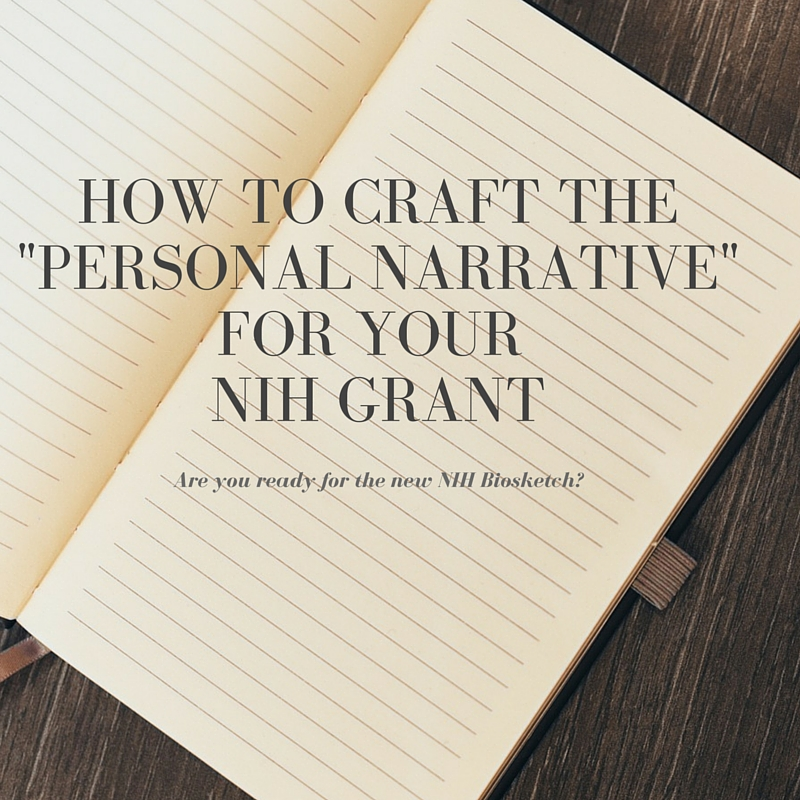 Crafting Your Nih Biosketch Personal Narrative Grant Writing